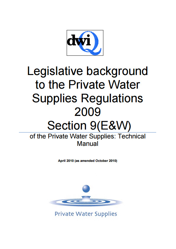 DWI Legislative background to the Private Water Supplies Regulations 2009 Section 9 E+W amended Oct 2010